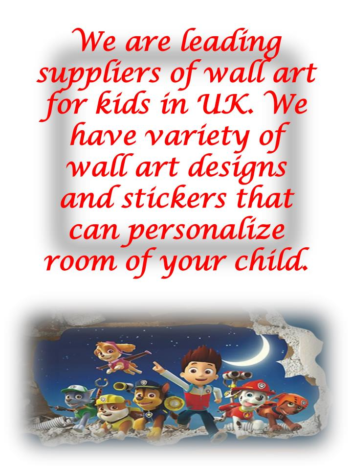 We are leading suppliers of wall art for kids in UK. We have variety of wall art designs and stickers that can personalize room of your child.