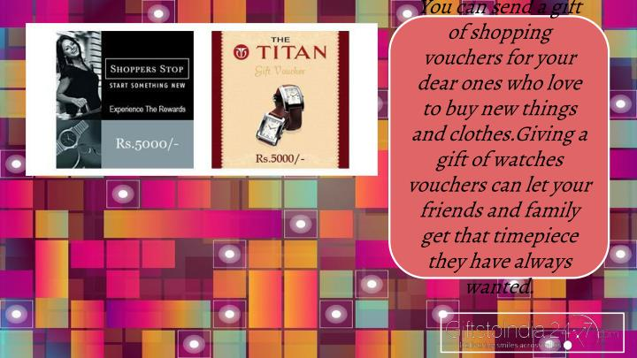 You can send a gift of shopping vouchers for your dear ones who love to buy new things and clothes.Giving a gift of watches vouchers can let your friends and family get that timepiece they have always wanted.