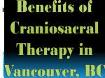 benefits of craniosacral therapy in vancouver bc