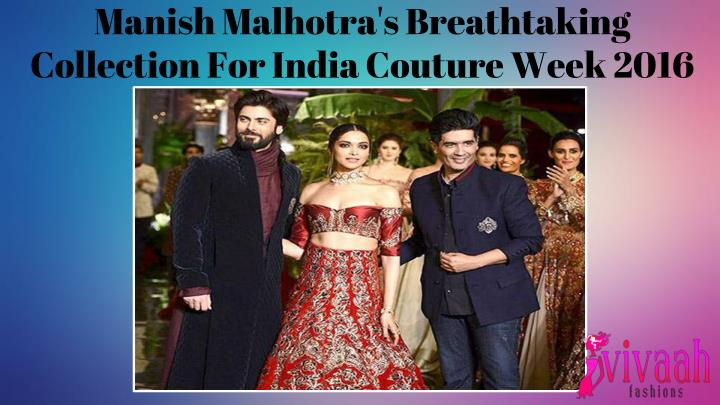 manish malhotra s breathtaking collection for india couture week 2016