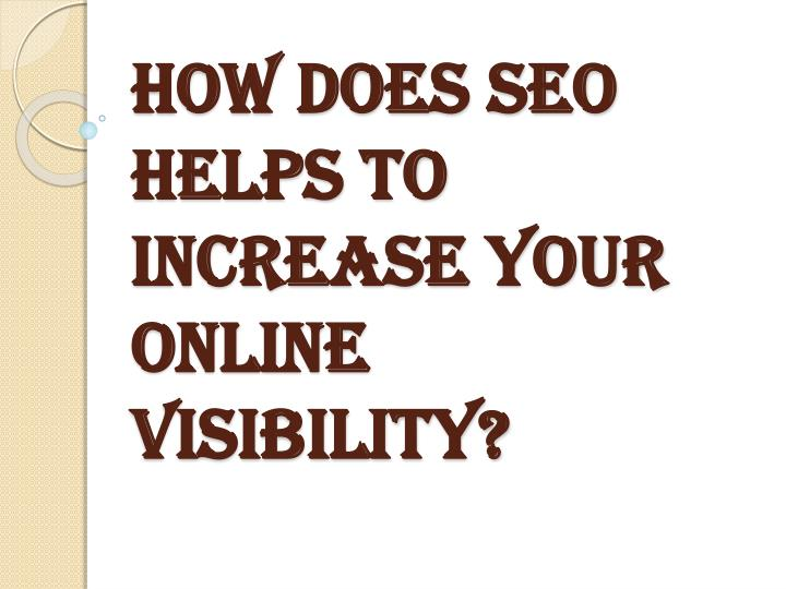 How does seo helps to increase your online visibility