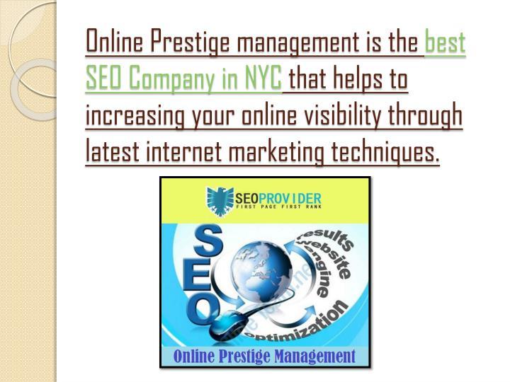 Online Prestige management is the