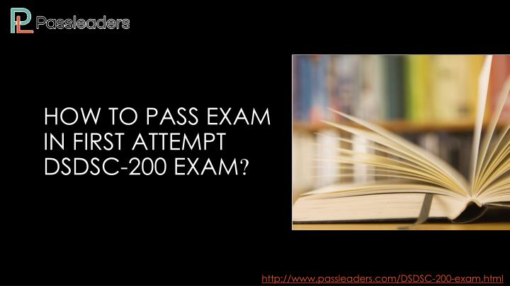 how to pass exam in first attempt dsdsc 200 exam