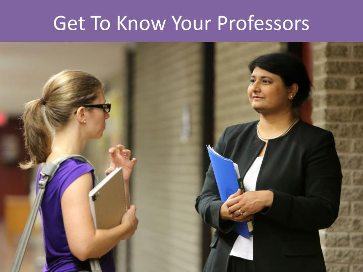 Get to know your professors