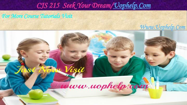 CJS 215  Seek Your Dream/