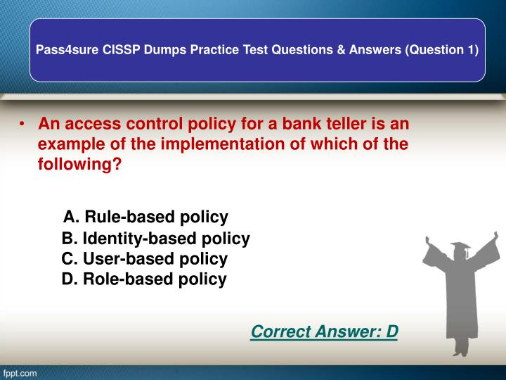 An access control policy for a bank teller is an example of the implementation of which of the following?