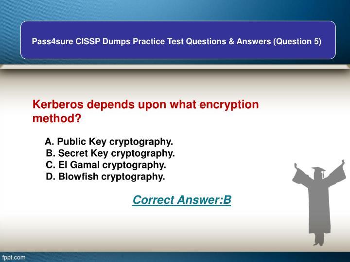 Kerberos depends upon what encryption method?