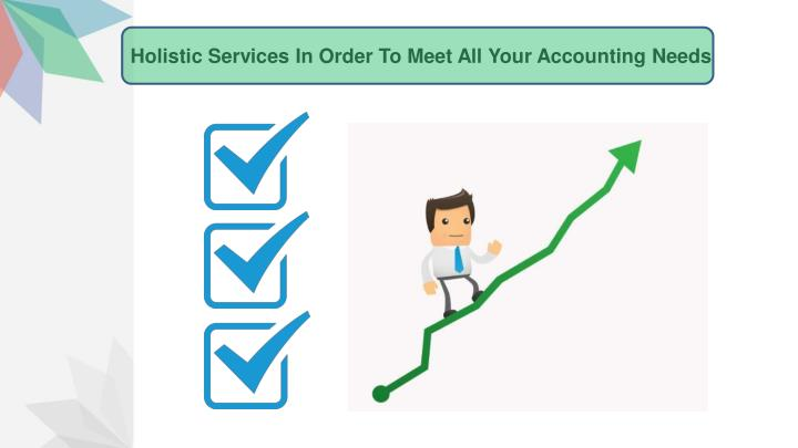 Holistic Services In Order To Meet All Your Accounting Needs