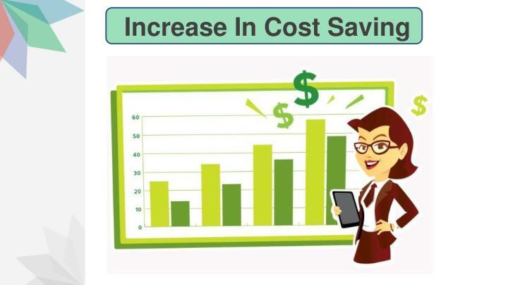 Increase In Cost Saving