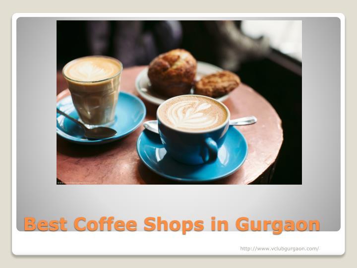 Best Coffee Shops in Gurgaon
