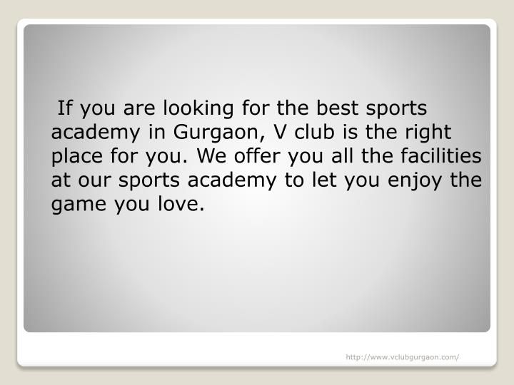 If you are looking for the best sports academy in