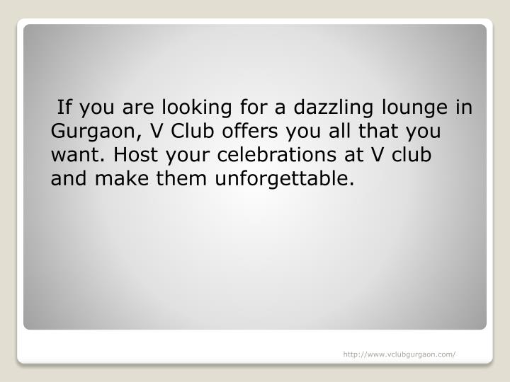 If you are looking for a dazzling lounge in