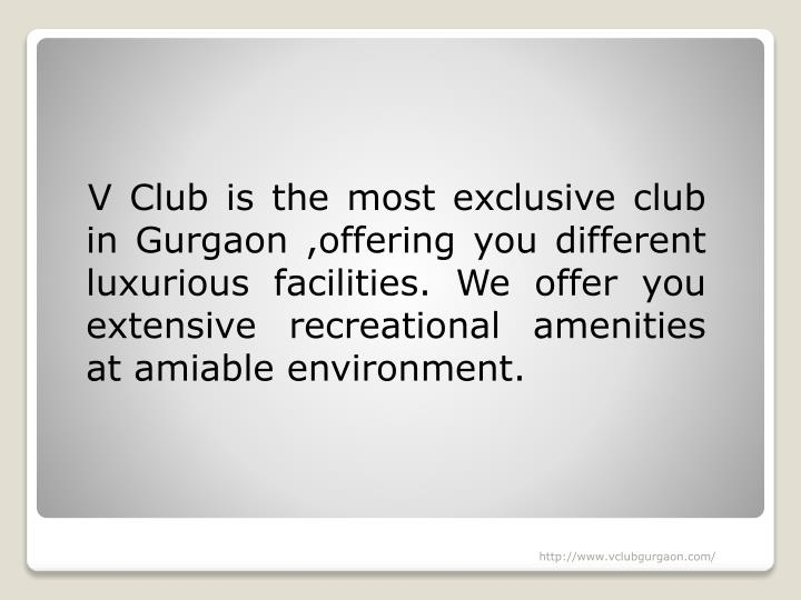 V Club is the most exclusive club in
