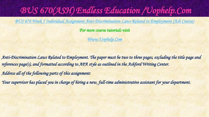 BUS 670(ASH) Endless Education /Uophelp.Com