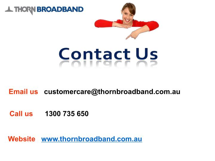 Email us   customercare@thornbroadband.com.au