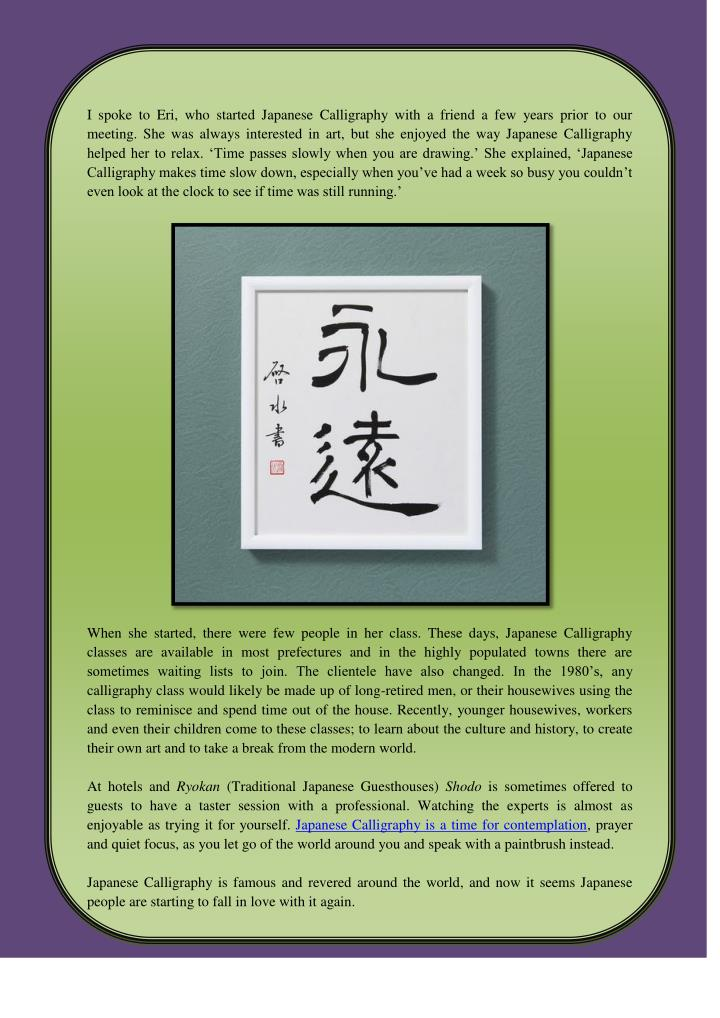 I spoke to Eri, who started Japanese Calligraphy with a friend a few years prior to our