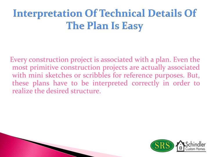 Interpretation Of Technical Details Of The Plan Is