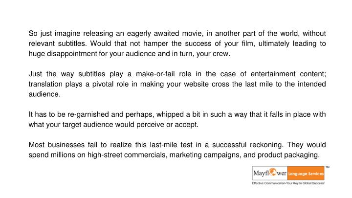 So just imagine releasing an eagerly awaited movie, in another part of the world, without relevant s...