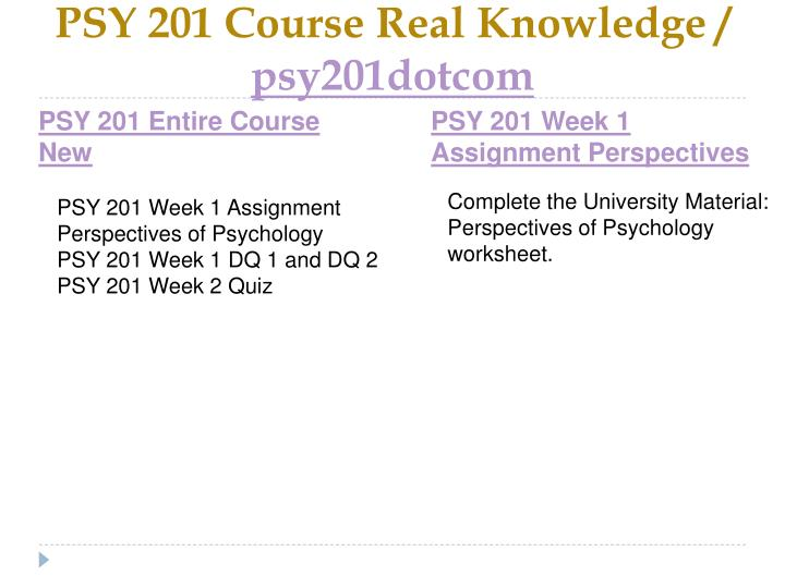 Psy 201 course real knowledge psy201dotcom1
