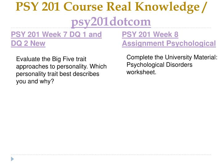 PSY 201 Course Real Knowledge /