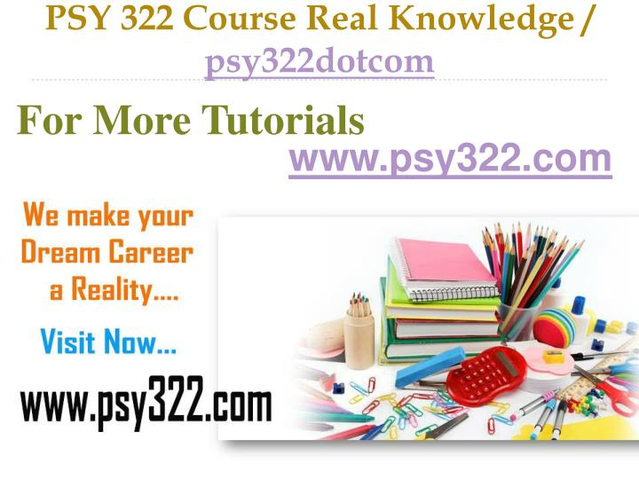 psy 322 course real knowledge psy322dotcom n.