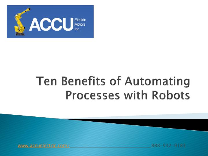 Ten benefits of automating processes with robots