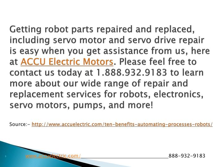 Getting robot parts repaired and replaced, including servo motor and servo drive repair is easy when you get assistance from us, here at
