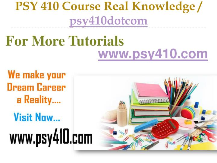 Psy 410 course real knowledge psy410dotcom