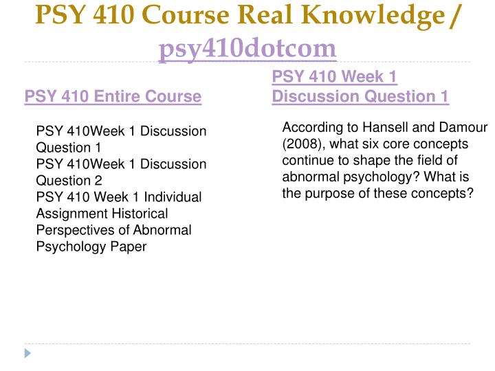 Psy 410 course real knowledge psy410dotcom1