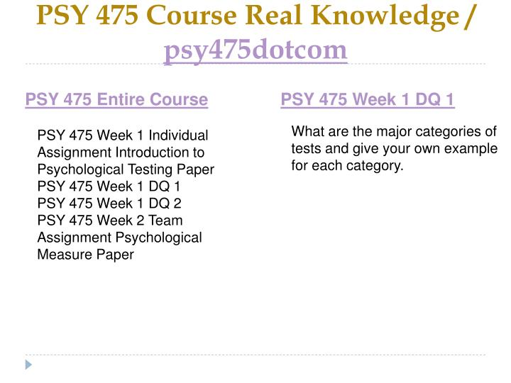 Psy 475 course real knowledge psy475dotcom1
