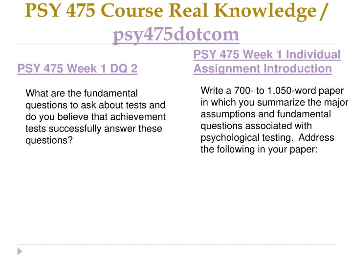 Psy 475 course real knowledge psy475dotcom2