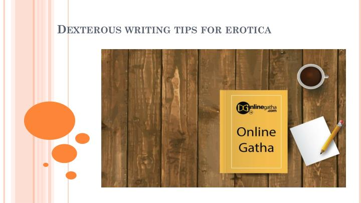 dexterous writing tips for erotica n.
