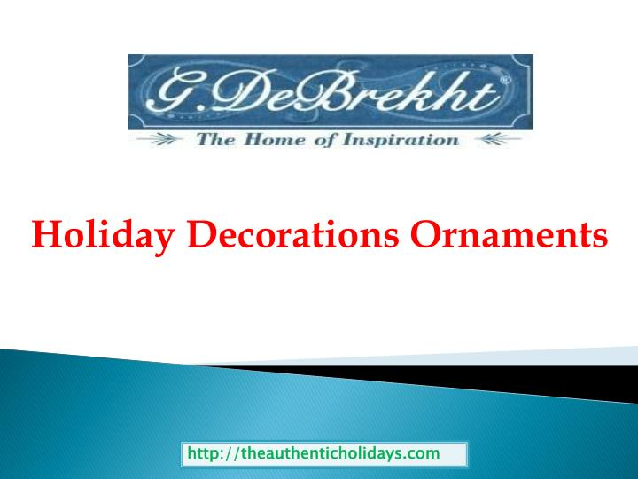Holiday decorations ornaments