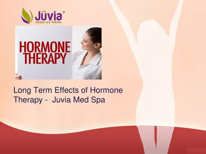 Long term effects of hormone therapy juvia med spa