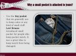 why a small pocket is attached to jeans