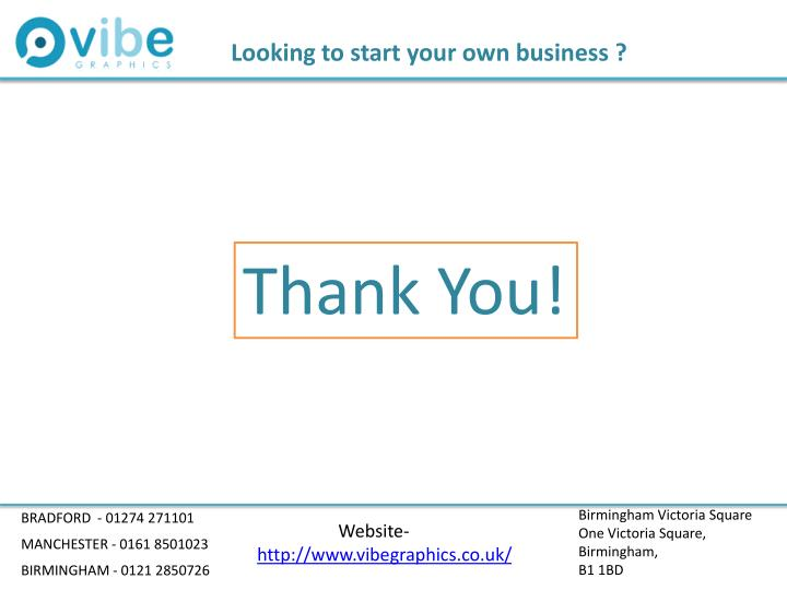 Looking to start your own business ?