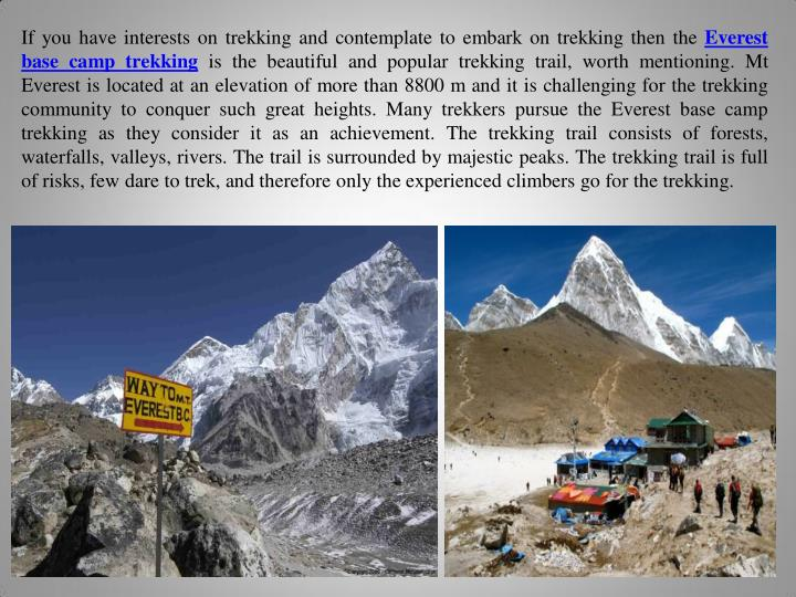 If you have interests on trekking and contemplate to embark on trekking then the
