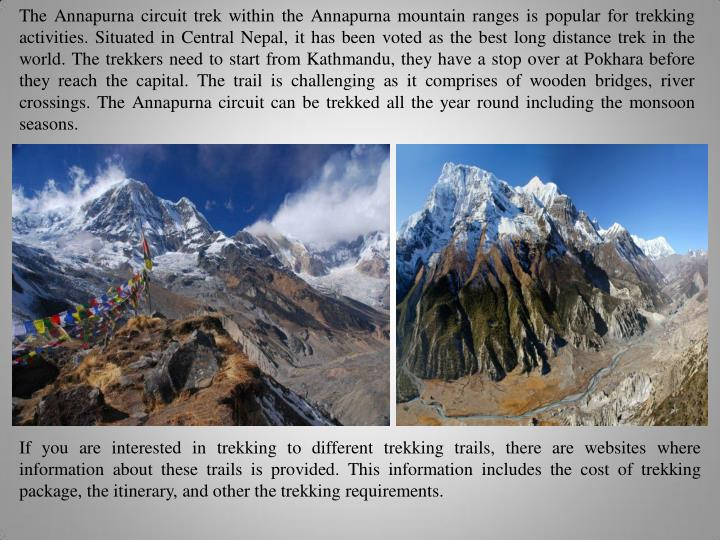 The Annapurna circuit trek within the Annapurna mountain ranges is popular for trekking