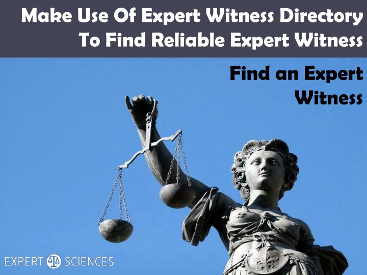 Make use of expert witness directory to find reliable expert witness