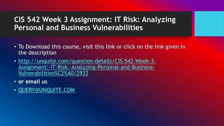 Cis 542 week 3 assignment it risk analyzing personal and business vulnerabilities1