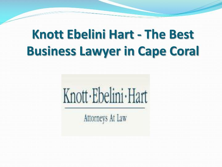 Knott ebelini hart the best business lawyer in cape coral