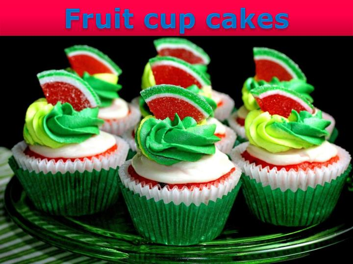 Fruit cup cakes
