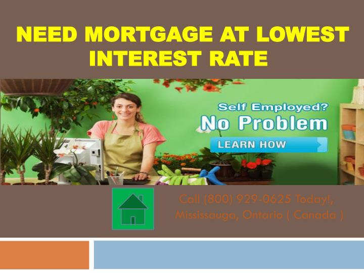 need mortgage at lowest interest rate n.