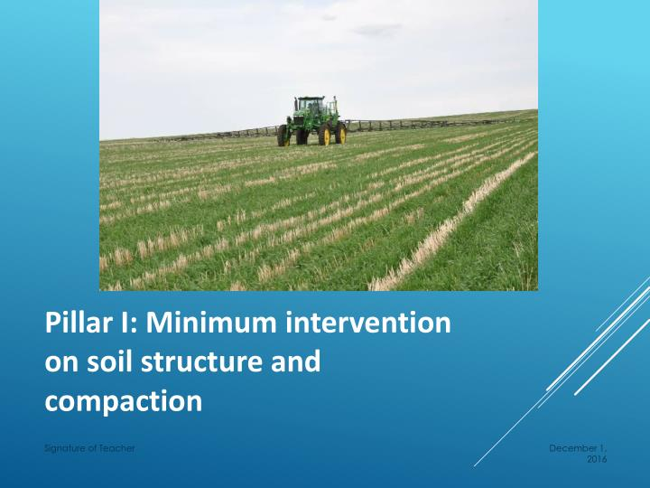 Pillar I: Minimum intervention on soil structure and compaction