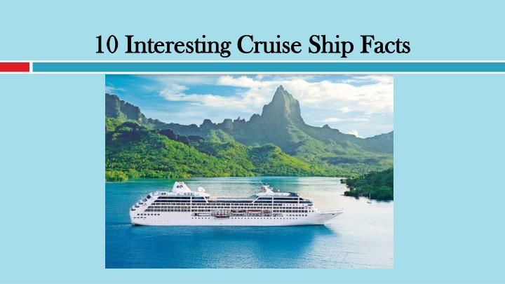 10 Interesting Cruise Ship Facts