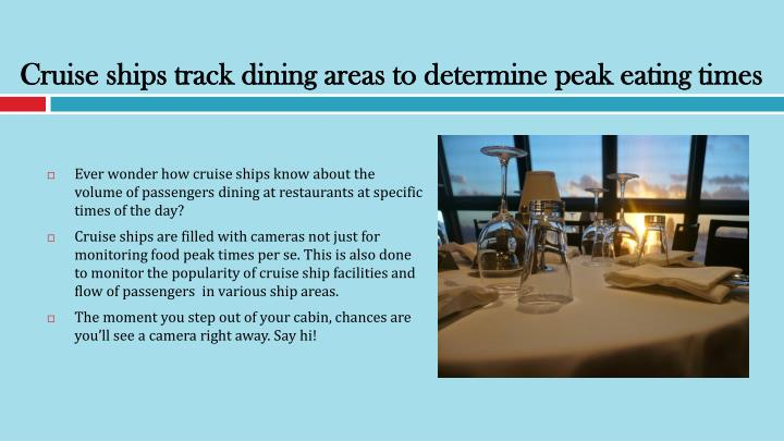 Cruise ships track dining areas to determine peak eating times