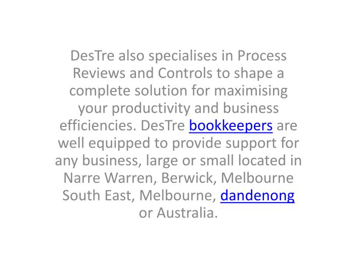 DesTre also specialises in Process