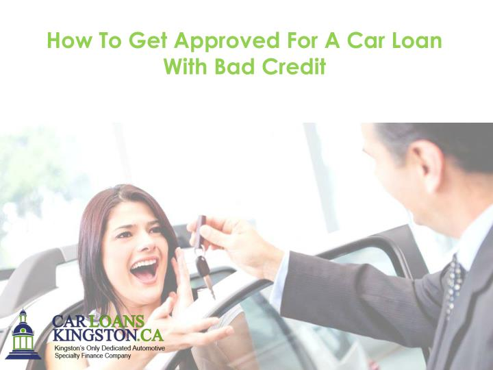 How To Get Approved For A Car Loan With Bad Credit