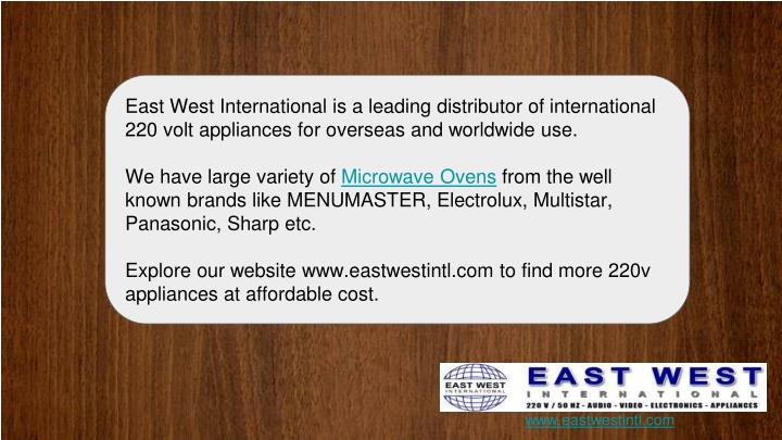East West International is a leading distributor of international 220 volt appliances for overseas and worldwide use.