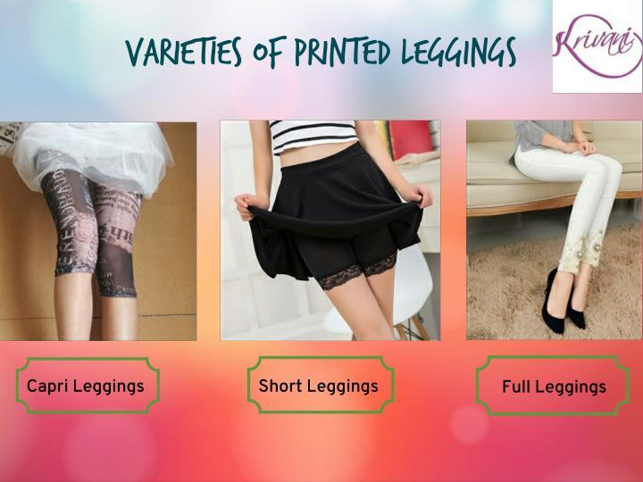 Varieties of Printed Leggings